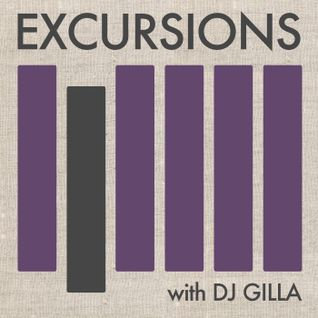 Excursions Radio Show #6 with DJ Gilla  - May 2012