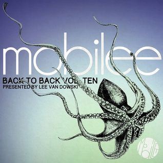 mobilee back to back Vol. 10 Mix by Lee Van Dowski