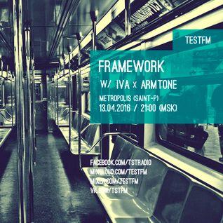 Framework w/ Iva x Armtone – 13/04/2016