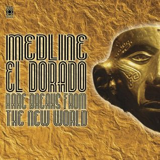Medline - El Dorado : rare breaks from the new world
