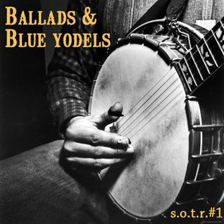 Sweethearts Of The Radio #1 - Ballads & Blue Yodels