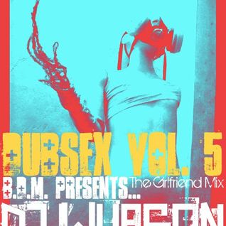 Dubsex Vol. 5 - The Girlfriend Mix