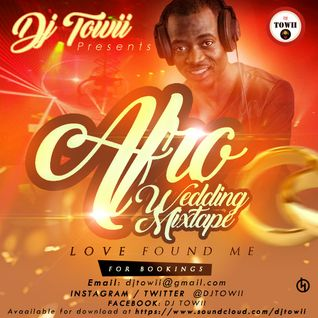 Love Found Me - Afro Wedding Mixtape Mixed by DJ Towii
