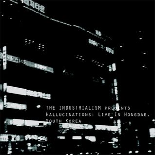 The Industrialism : Hallucinations – Live In Hongdae, South Korea [Chase Mix 14]