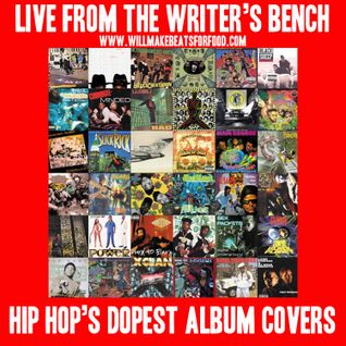 Live From the Writer's Bench Episode 62: Hip Hop's DOPEST Album Covers