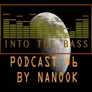Into The Bass Podcast #6 - Half Time by Nanook