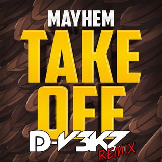 Mayhem - Take Off (D-V3KZ Remix)