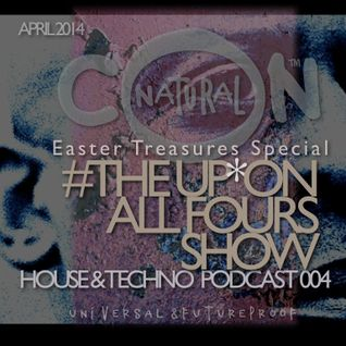 The Up on All Fours Show 004 Easter Treasure Special April 2014