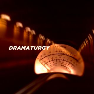 Phil Tomsett - Dramaturgy