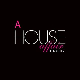 DJ Mighty - A House Affair