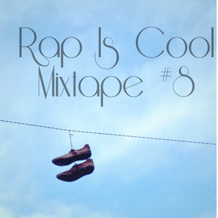 Rap Is Cool Mixtape #8