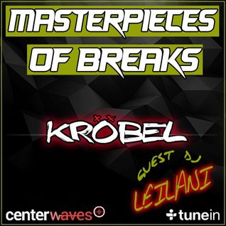 MASTERPIECES OF BREAKS 012 + GUEST DJ, LEILANI FROM FLORIDA
