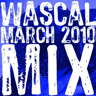 Wascal March 2010 Mix