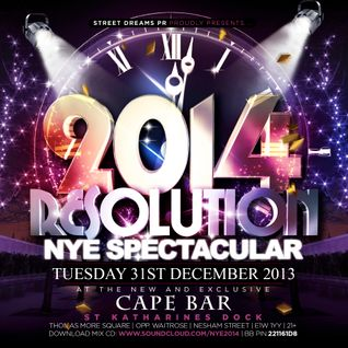 RESOLUTION 2014 | NYE Spectacular | Tues 31st Dec @ Cape Bar (St Katharines Dock E1W 1YY)