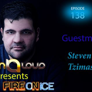 Dim Loud - Fire On Ice Vol. 138 (Incl Guestmix Steven Tzimas)