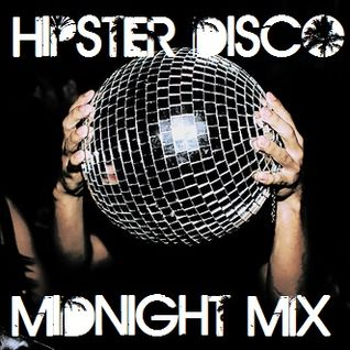Hipster Disco (Midnight Mix)