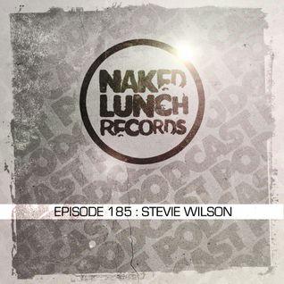 Naked Lunch PODCAST #185 - STEVIE WILSON