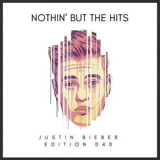 @DjStylusUK - Nothin' But The Hits 040 - Justin Bieber Edition