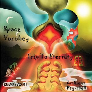 Space Vorobey - Trip To Eternity (mix) 20.07.2011