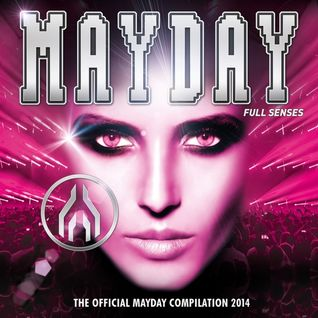 Mayday 2014 - Full Senses (DJ-Mix by PLANET OF VERSIONS) - Part 4: From Slow To Fast