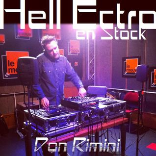 Hell Ectro en Stock #111 - 15-08-2014 - Selection + Don Rimini mix