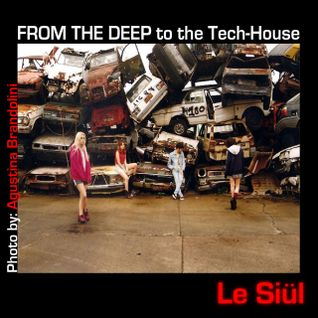 Le Siül - From the Deep to the Tech-House