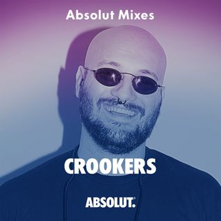 Absolut Mixes - Crookers