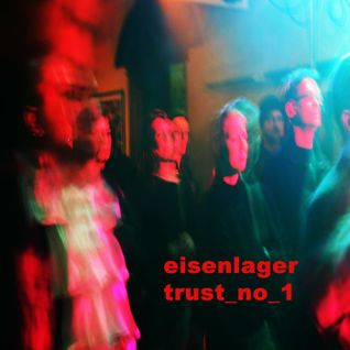 eisenlager - trust_no_1 Complete Session