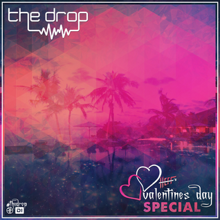 The Drop | Valentine's Day Special
