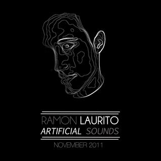 Ramon Laurito - Artificial Sounds November 2011