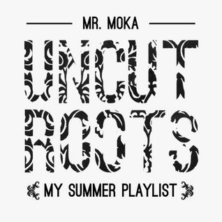 Uncut Roots: My Summer Playlist