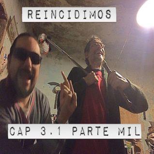 Reincidimos Cap. .. 3 . 1 parte Mil