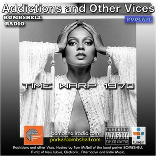 Addictions and Other Vices 297 - Time Warp 1970.