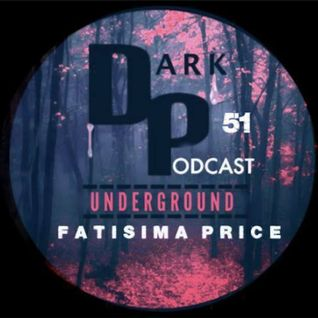 Dark Underground Podcast 051 - Fatisima Price