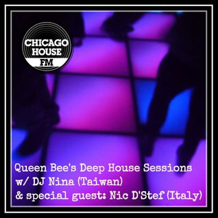 Queen Bee's Deep House Sessions on Chicago House FM (w/ guest mix by Nic D'Stef)