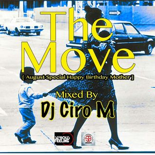 The Move (August Special Happy Birthday Mother) Mixed by: Dj Ciro M
