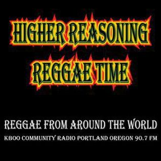 Higher Reasoning Reggae Time 10.23.16