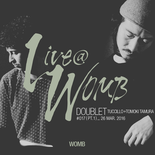 Live at WOMB #017 Pt.1 - Doublet (Tuccillo + Tomoki Tamura) - 26th March 2016