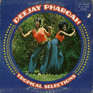 "DJ PHAROAH "" Tropical Selections """