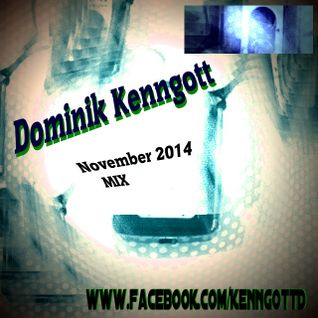 - Dominik Kenngott - Nov 2014 Mix  -  Techno