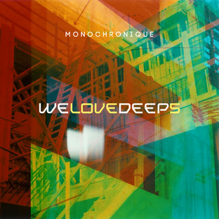 Monochronique - We Love Deep 5