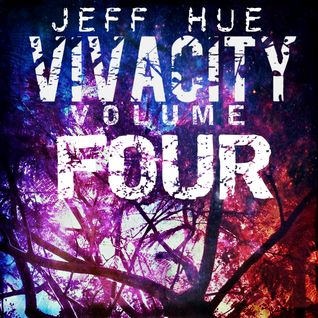 Jeff Hue - Vivacity Volume Four