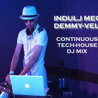 Indulj meg Demmy-vel - Continuous Tech-House DJ Mix By Demmyboy
