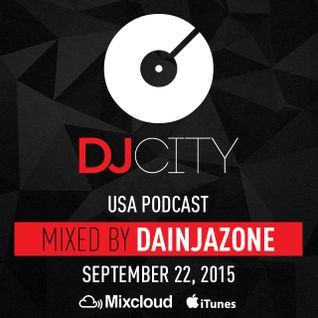 Dainjazone - DJcity Podcast - Sept. 22, 2015