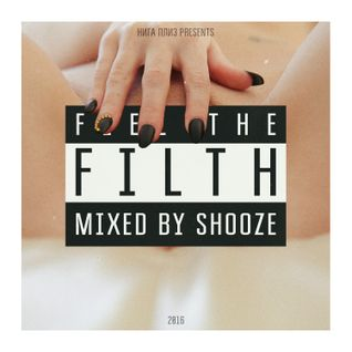 SHOOZE — Feel The Filth
