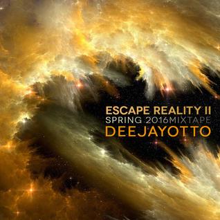 Escape Reality II (Spring 2016 Mixtape)