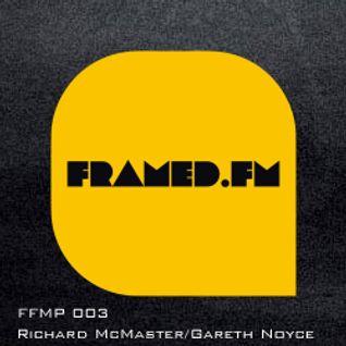 FFMP #003 w/ Richard McMaster & Gareth Noyce 21.03.2013
