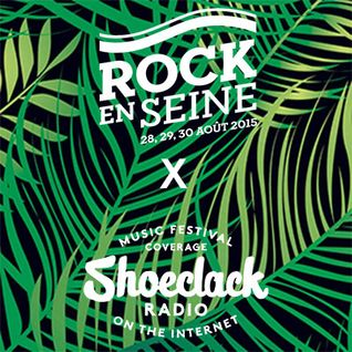Playlist 13: Top 15 Shoeclack @ Rock en Seine 2015
