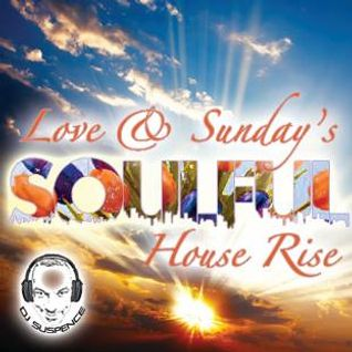 Love & Sunday's Soulful House Rise