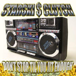 Starski & Clutch - Don't Stop Til You Jit Enough, 2006